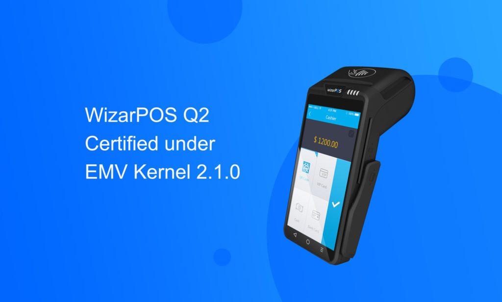 WizarPOS Q2 EMV 2.1.0 certified